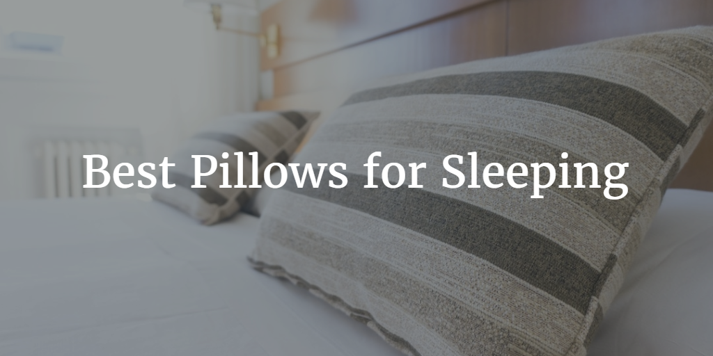 Best Pillows For Sleeping 2020 Smart Picked